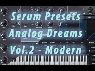 Xfer Serum - Analog Dreams Vol.2 Modern. Bank of presets walkthrough