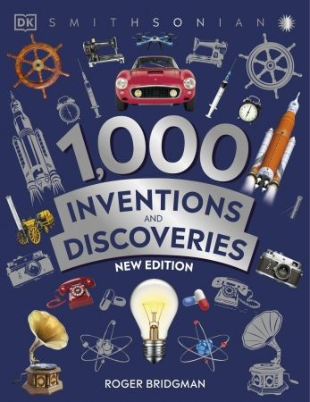 1000 Inventions and Discoveries - Roger Bridgman