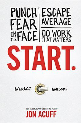 [Jon Acuff] Start Punch Fear in the Face, Escape (bookzz.org)