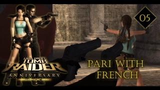 Tomb Raider: Anniversary #05 - ПАРИ С ФРАНЦУЗИКОМ