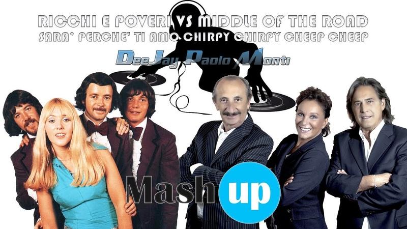 SARA' PERCHE' TI AMO CHIRPY CHIRPY CHEEP CHEEP RICCHI E POVERI VS MIDDLE OF THE ROAD PAOLO MONTI