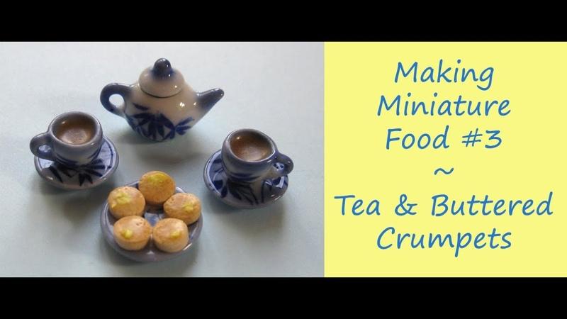 Making Miniature Food 3 – Tea Buttered Crumpets Tutorial