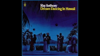 Dream Dancing in Hawaii - Ray Anthony