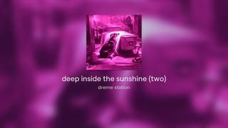 deep inside the sunshine (two)