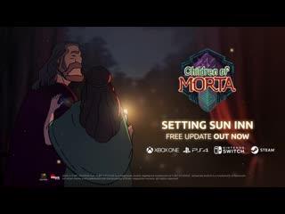 Children of Morta - Setting Sun Inn - NEW GAME+  Free Update Official Trailer