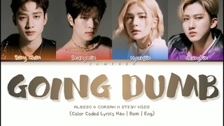Alesso & CORSAK x Stray Kids - 'Going Dumb' Color Coded Lyrics Han | Rom | Eng (read the desc first)