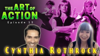 The Art of Action - Cynthia Rothrock - Episode 12