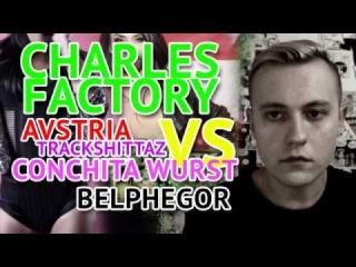 Charles Factory - Австрия, Кончита Вурст CONCHITA WURST, Belphegor, Garish, Trackshittaz, Ja Panik