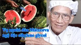 Vụ người dân Mátxcơva ngộ độc ethylene glycol  l  Nguyen Thieu Official