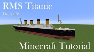 RMS Titanic | Minecraft Tutorial  | 1:5 Scale