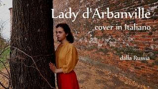 """""""Lady d'Arbanville"""" in Italiano dalla Russia (Cat Stevens, Dalida cover)"""