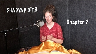 Bhagavad Gītā Chapter 7 | Yoga of Knowledge & Realization