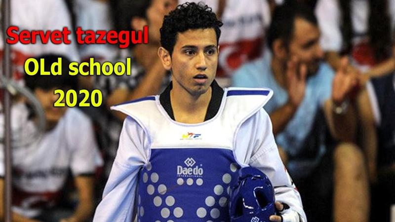 BEST SERVET TAZEGUL   Old taekwondo Highlights 2020