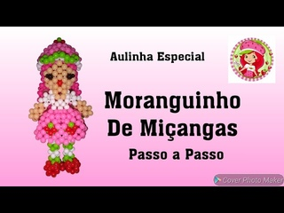 Moranguinho de Miçangas- Passo a Passo-HD PARTE 2/2 (Aulinha Especial)