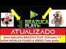 Novo Aplicativo BRAZUCA PLAY 2020 para TV ONLINE NOVELAS FILMES SÉRIES Tudo gratis