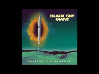 Black Sky Giant - Falling Mothership (Full Album 2021)