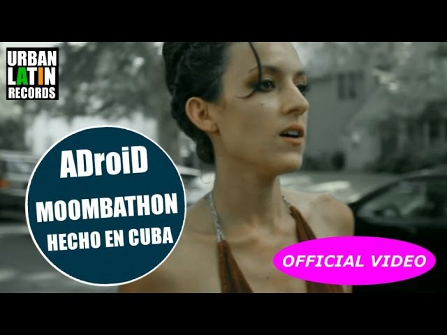 A ROSE JACKSON EVAPORATE ADroiD MOOMBAHTON EDIT HECHO EN CUBA OFFICIAL VIDEO