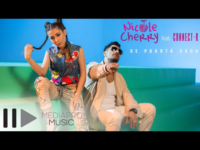 Nicole Cherry feat Connect R Se poarta vara Official Video