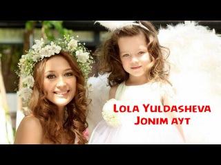 Lola Yuldasheva - Jonim ayt | Лола Юлдашева - Жоним айт