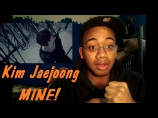 KIM JAEJOONG () - MINE MV Reaction