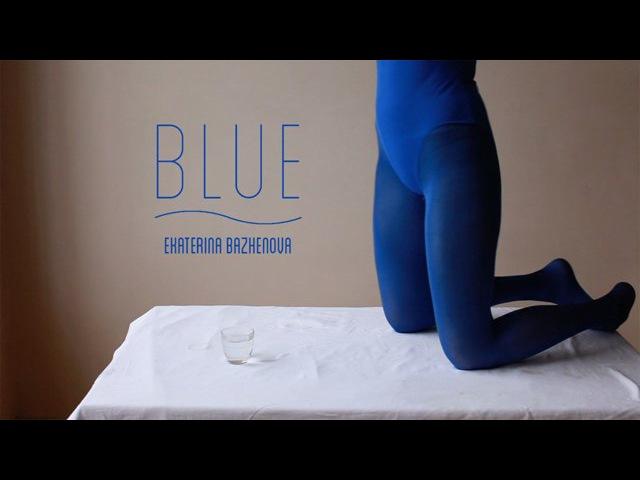 Blue - Ekaterina Bazhenova