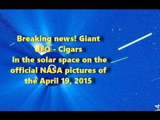 Breaking news! Giant UFO - Cigars in the solar space on NASA pictures of the April 19, 2015