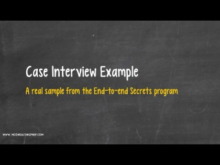 Case Interview Example - A sample from the E2E Secrets program