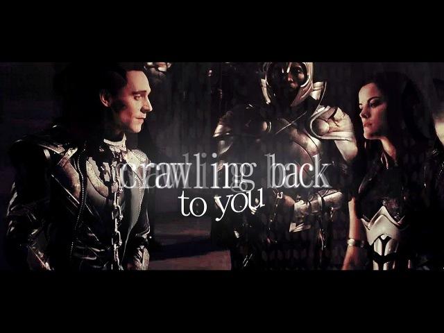 Crawling back to you ● LokiSif
