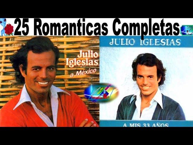 Julio Iglesias 25 Exitos Romanticos Lo mas Escuchado antaño mix