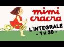 L'INTÉGRALE DE MIMI CRACRA 1h30 d'épisodes Compilation HD