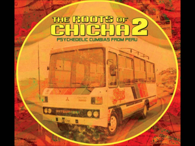 Roots of chicha - psychedelic cumbias from peru part 2 (2010) FULL ALBUM