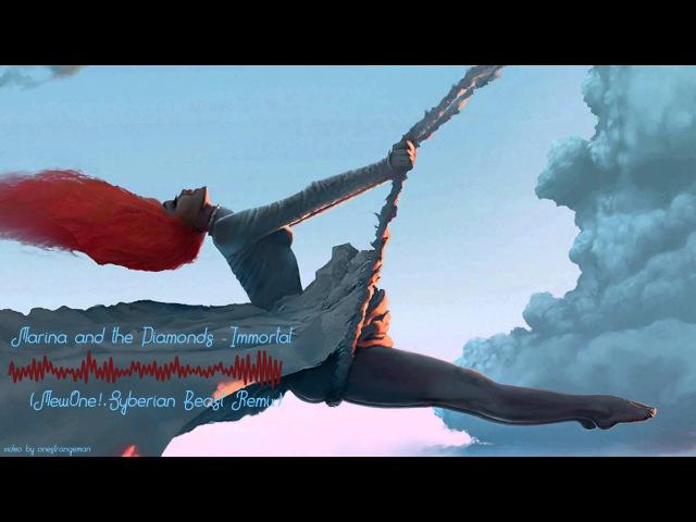 Marina and the Diamonds Immortal MewOne Syberian Beast Remix