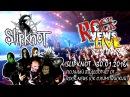 Slipknot - Полный видеоотчёт от ROCK NEWS [СК Олимпийский - 30.01.2016]