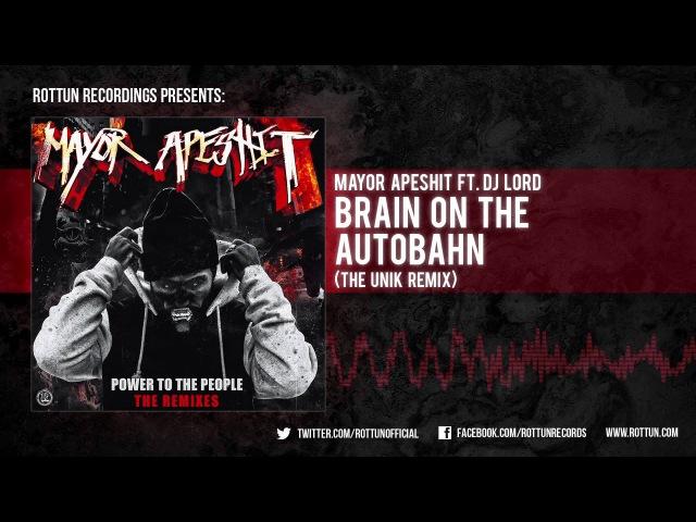 Mayor Apeshit Brain On The Autobahn The Unik Remix Rottun