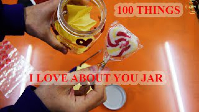 Last Minute Valentines Gift aaahhhh 100 things I love about you Jar