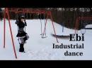 Ebi - Industrial dance - Muschitanz ^^