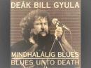 Deák Bill Gyula Ne fordulj el Mindhalálig blues