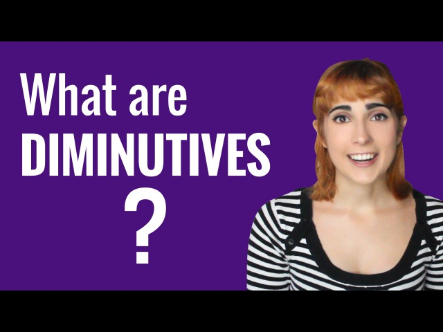 Spanish Ask a Teacher with Rosa What are diminutives