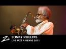 Sonny Rollins Jazz à Vienne 2011 LIVE HD