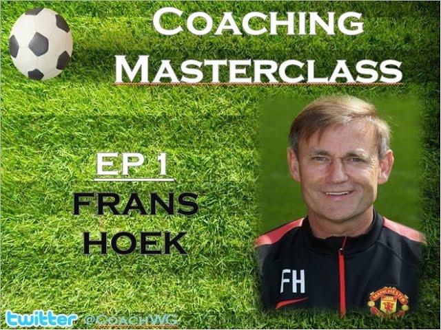 Coaching Masterclass EP 1 Frans Hoek Manchester United FC