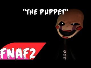 """(SFM-FNAF2) """"The Puppet"""" Song Created By:GatoPaint"""