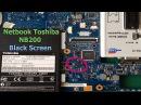 Netbook Toshiba NB200 нет инициализации, чёрный экран. Прошивка BIOS. Black Screen Repair.