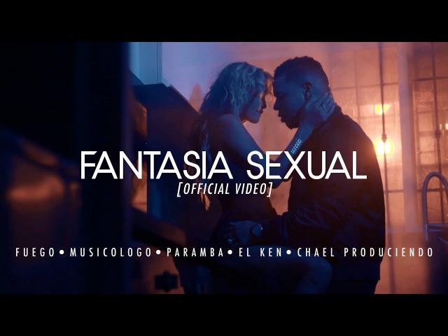 Fuego • Musicologo • Paramba • El Ken - Fantasia Sexual