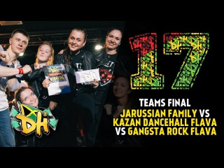 DHI RUSSIA 2017-TEAMS FINAL-Jarussian Family vs Kazan' Dancehall Flava vs Gangsta Rock Flava (win) |