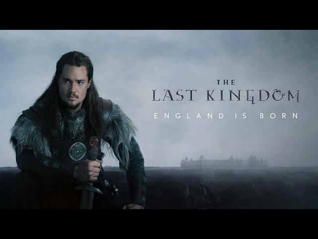Последнее Королевство England is Born