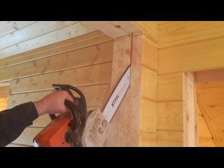 Подготовка дверного проема для обсады в деревянном доме