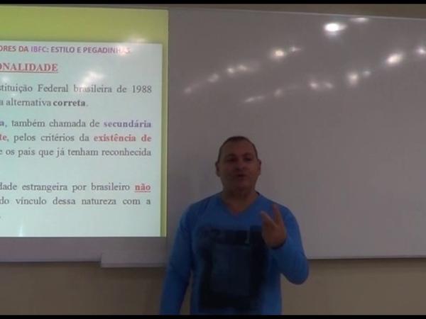 Aula 11 IBFC QUESTÕES DE CONSTITUCIONAL NACIONALIDADE NA PEGADA DA IBFC