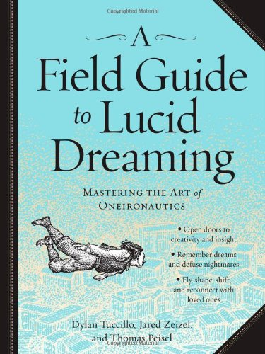 A-Field-Guide-to-Lucid-Dreaming-Mastering-the-Art-of-Oneironautics