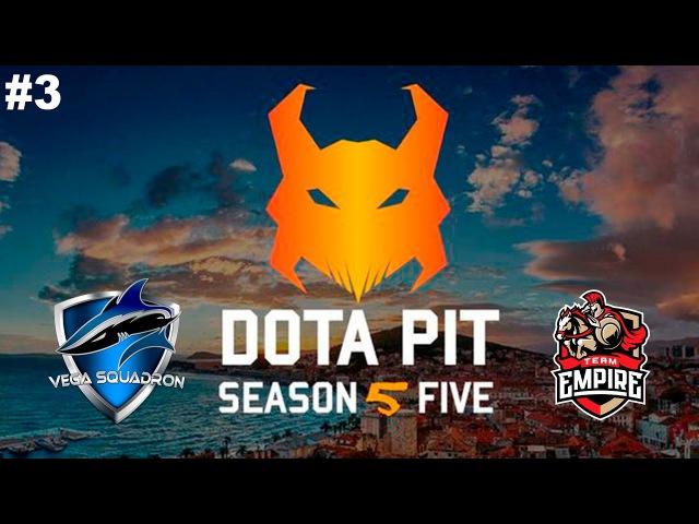 Vega vs Empire 3 DotaPit Season 5 Dota 2