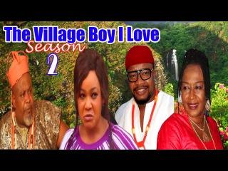 The Village Boy I Love Season 2 - 2016 Latest Nigerian Nollywood Movie